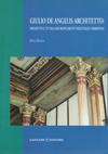 immagine Giulio De Angelis architetto: progetto e tutela dei monumenti nell'Italia umbertina