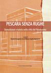 immagine Pescara senza rughe. Demolizioni e tutela nella città del Novecento